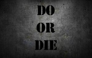 do-or-die